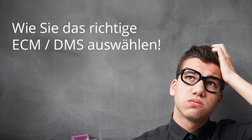 auswahl dms ecm 830x461 - Enterprise Content Management ECM