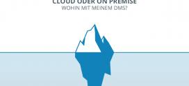 Cloud oder On Premise? Wohin mit meinem DMS?