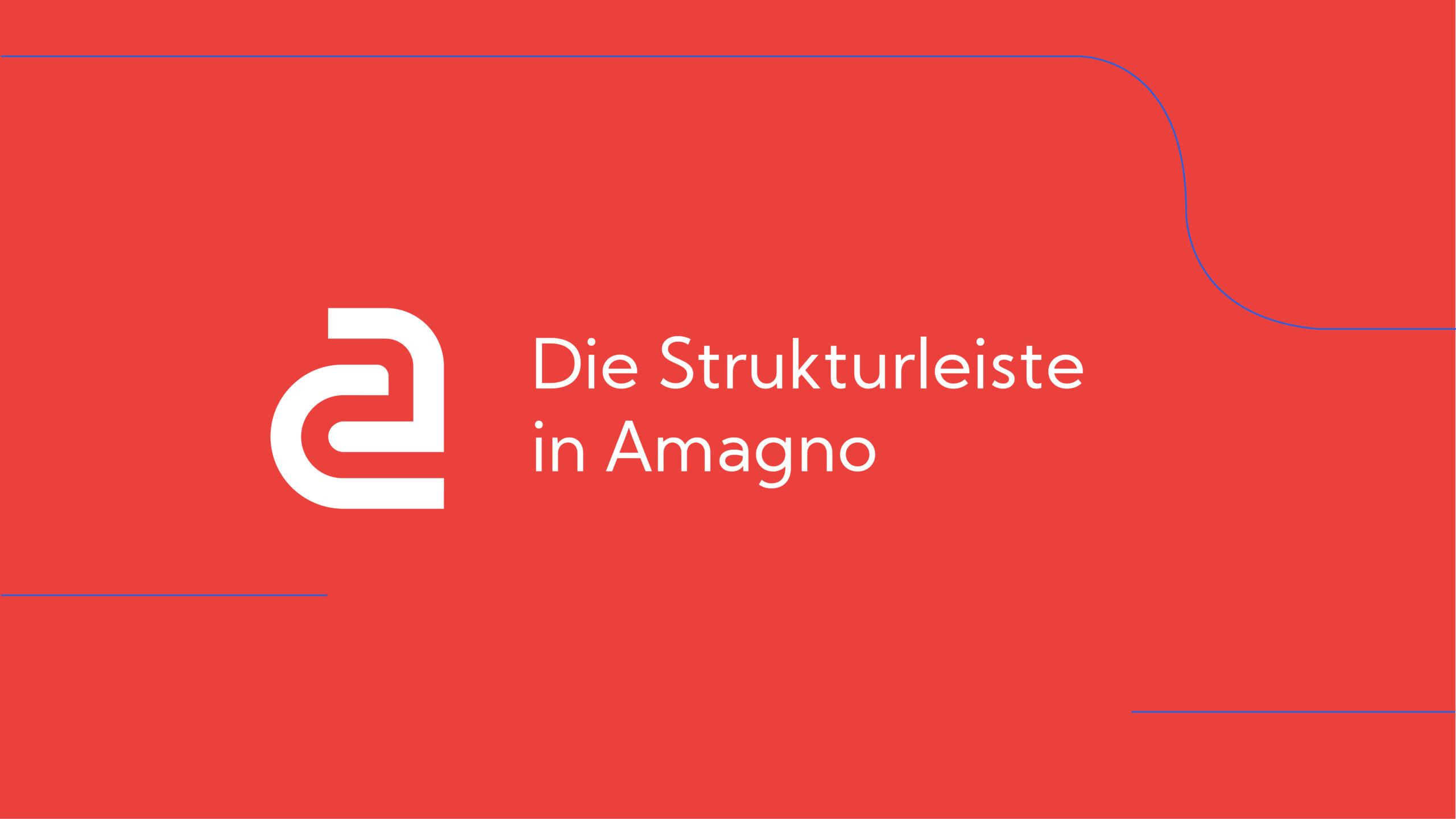 How-To: Amagno Basics – Die Strukturleiste