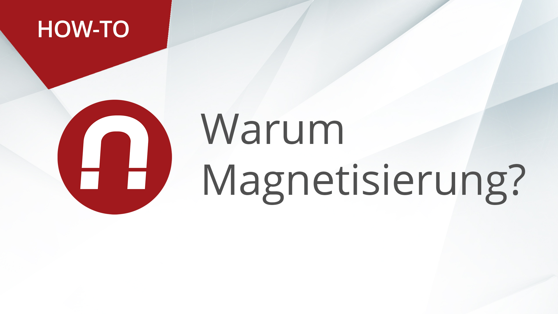 HOW-TO: AMAGNO ADVANCED – Magnetisierung (Übersicht)