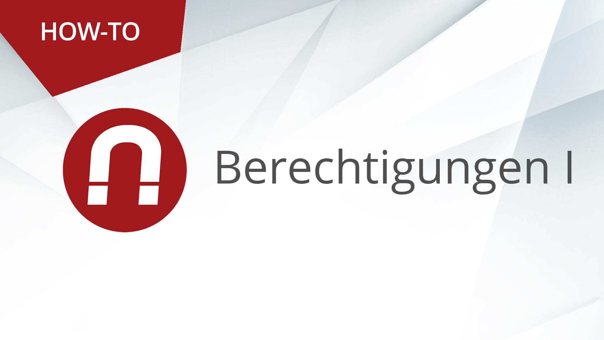 How-To: AMAGNO Advanced – Berechtigungen (TEIL 1)