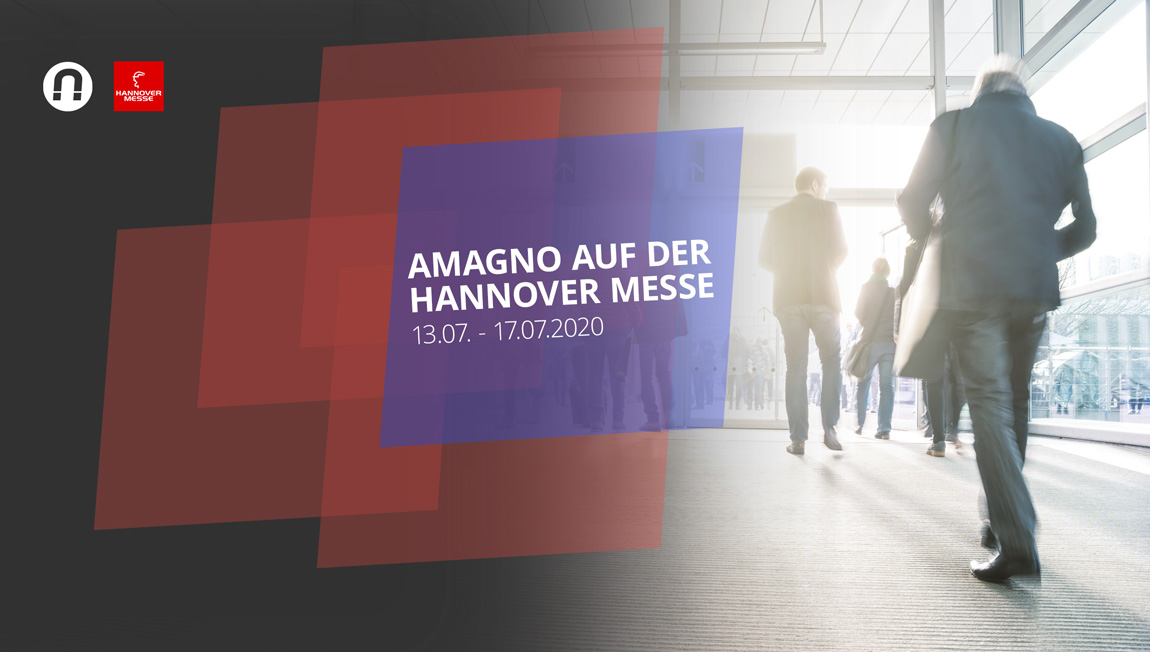 "Hannover Messe 2020: AMAGNO im ""Home Of Industrial Pioneers"""