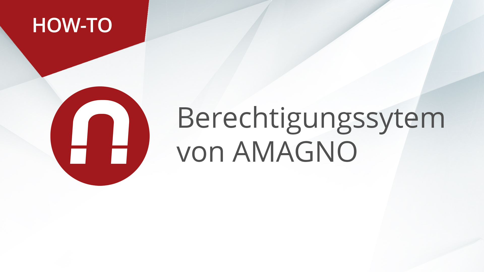 How-To: AMAGNO Advanced – Berechtigungen (Intro)